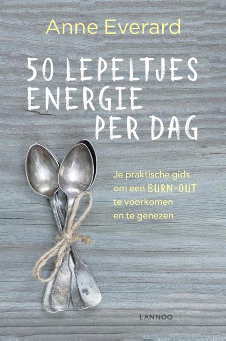 50 LEPELTJES ENERGIE PER DAG - A. Everard - praktische gids om burn-out te voork