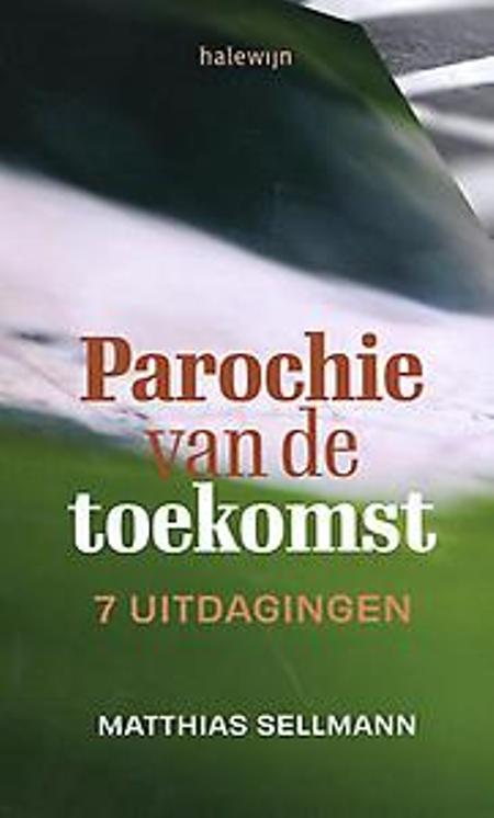 PAROCHIE VAN DE TOEKOMST - M. Sellmann