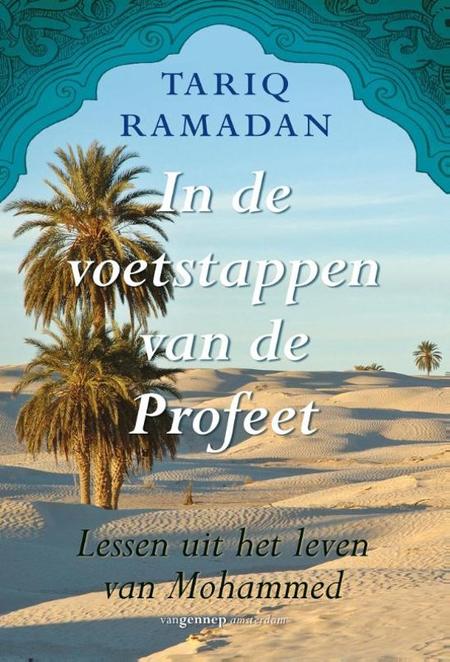 IN DE VOETSPOREN VAN DE PROFEET - Tariq Ramadan