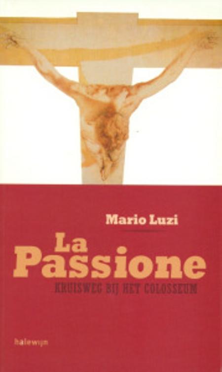 LA PASSIONE - kruisweg colosseum - Mario Luzi