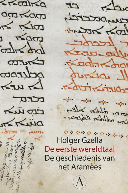 DE EERSTE WERELDTAAL - De geschiedenis van het Aramees - H. Gzella