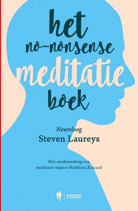 HET NO-NONSENSE MEDITATIEBOEK - Steven Laureys