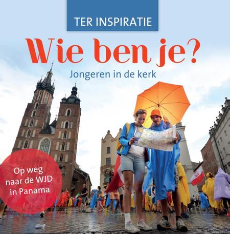 WIE BEN JE? -  JONGEREN IN DE KERK - TER INSPIRATIE - WJD