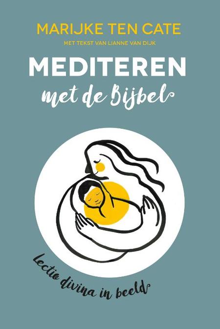 MEDITEREN MET DE BIJBEL - Marijke Ten Cate