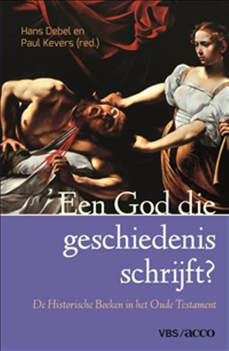 EEN GOD DIE GESCHIEDENIS SCHRIJFT? - PAUL KEVERS