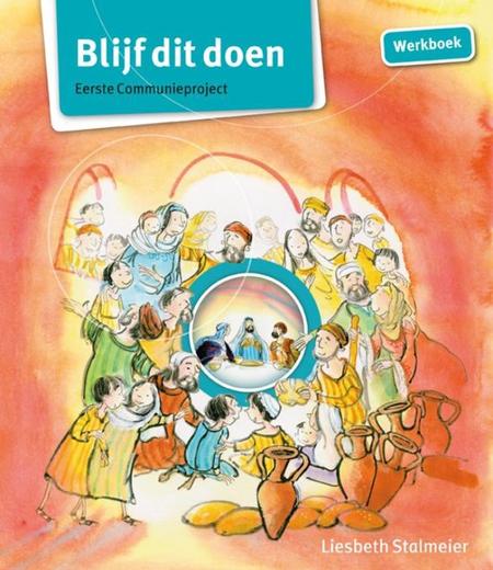 BLIJF DIT DOEN - EERSTE COMMUNIEPROJECT - werkboek