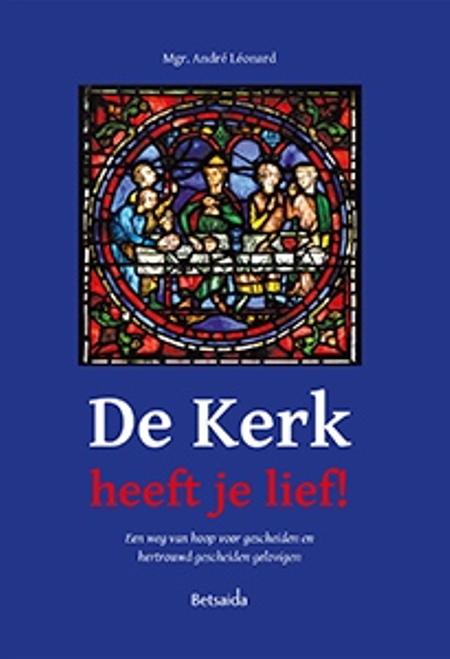 DE KERK HEEFT JE LIEF - ANDRE JOZEF LEONARD