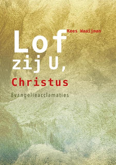 LOF ZIJ U, CHRISTUS - KEES WAAIJMAN