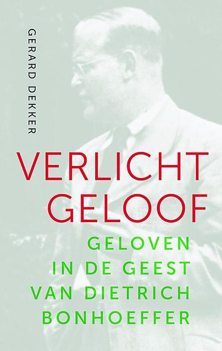 VERLICHT GELOOF - Gerard Dekker