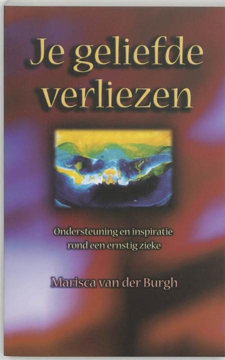 JE GELIEFDE VERLIEZEN - Marisca van der Burgh