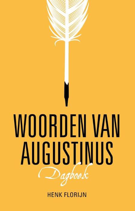 WOORDEN VAN AUGUSTINUS - dagboek - Henk Florijn