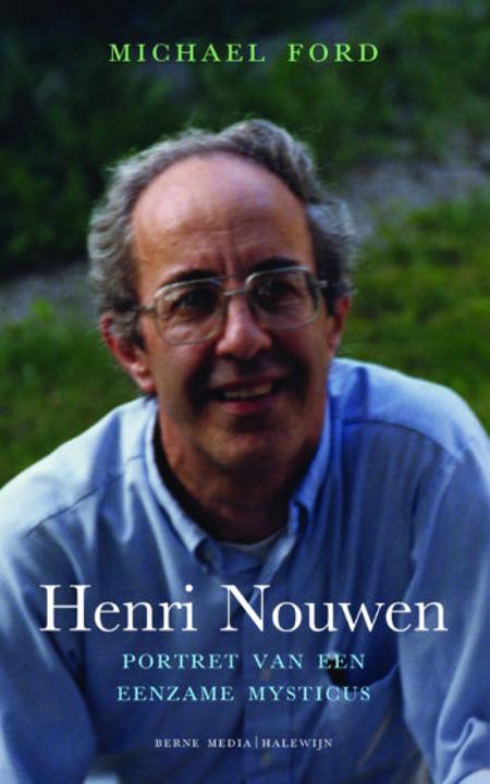 HENRI NOUWEN - portret van een eenzame mysticus - M. Ford