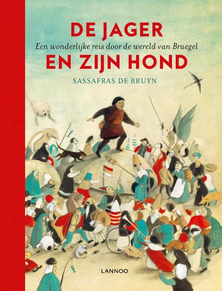 DE JAGER EN ZIJN HOND - Sassafras de Bruyn - de wereld van Bruegel