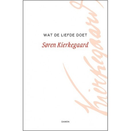 WAT DE LIEFDE DOET - Kierkegaard