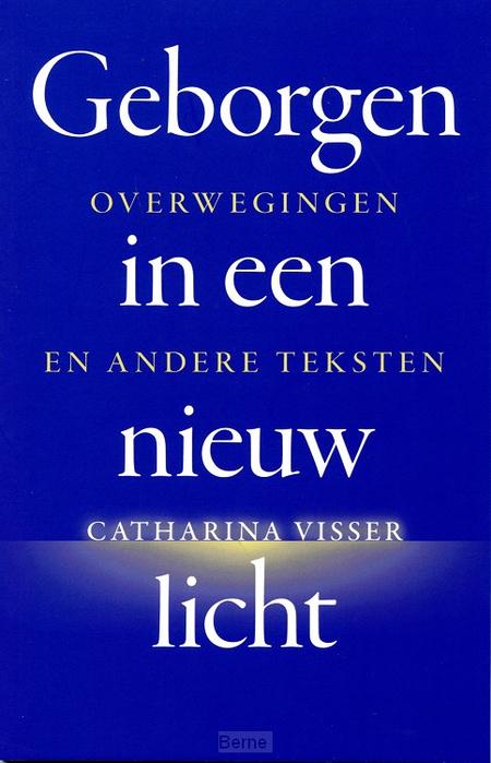 GEBORGEN IN EEN NIEUW LICHT - Catharina Visser