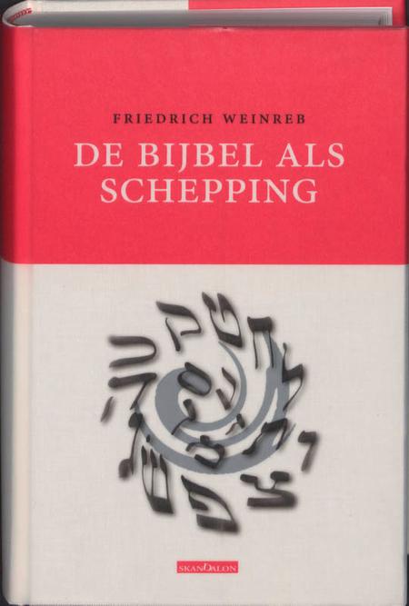 DE BIJBEL ALS SCHEPPING - F. WEINREB