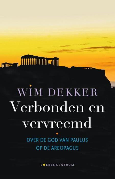 VERBONDEN EN VERVREEMD - Wim Dekker - Over de God van Paulus