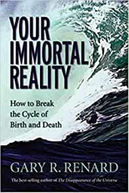 YOUR IMMORTAL REALITY - GARY R. RENARD
