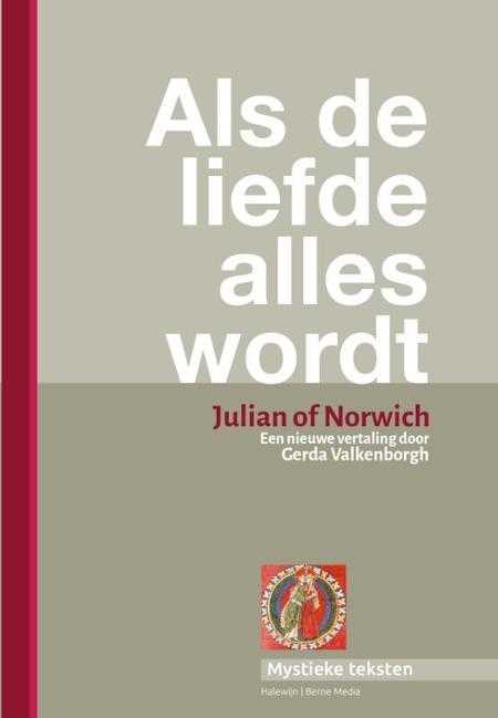 ALS DE LIEFDE ALLES WORDT - JULIAN OF NORWICH - VALKENBORG
