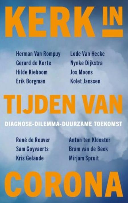 KERK IN TIJDEN VAN CORONA - Lode Van Hecke, Kris Gelaude, Erik Borgman ....