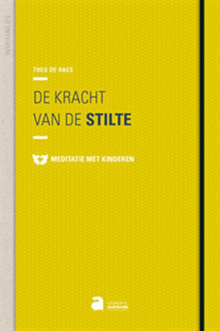 INSPIRANTJES: DE KRACHT VAN DE STILTE - THEO DE HAES