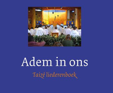 ADEM IN ONS - Taizé liederen boek - nieuwe uitgave