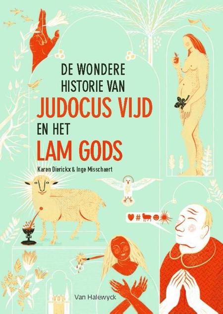 DE WONDERE HISTORIE VAN JUDOCUS VIJD EN HET LAM GODS - Dierickx ea