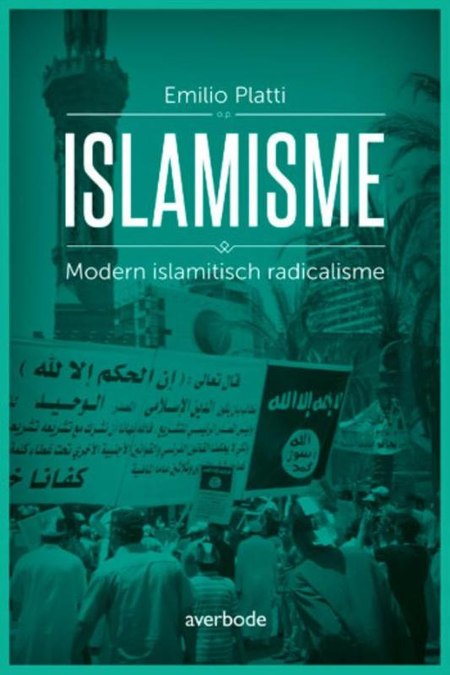 ISLAMISME - EMILIO PLATTI - Modern islamitisch radicalisme
