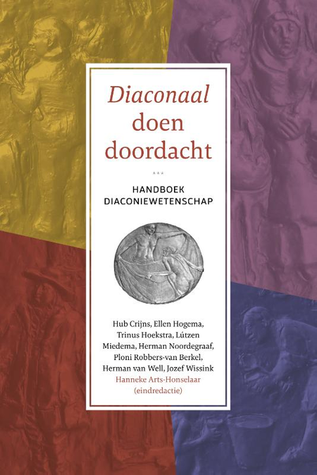 DIACONAAL DOEN DOORDACHT - handboek diaconiewetenschap