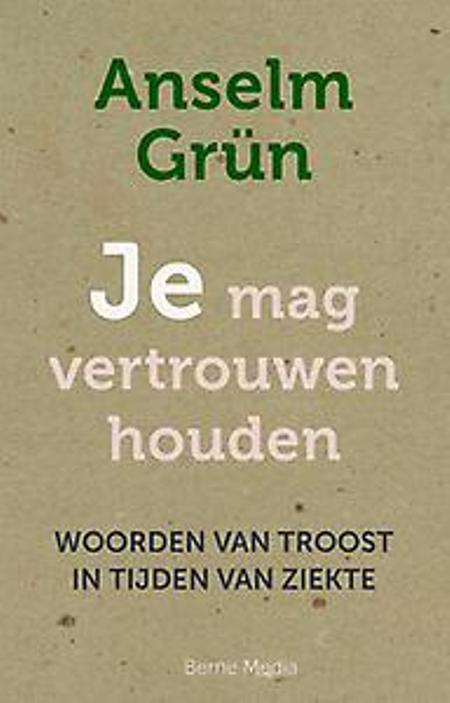 JE MAG VERTROUWEN HOUDEN - A. Grün - woorden van troost