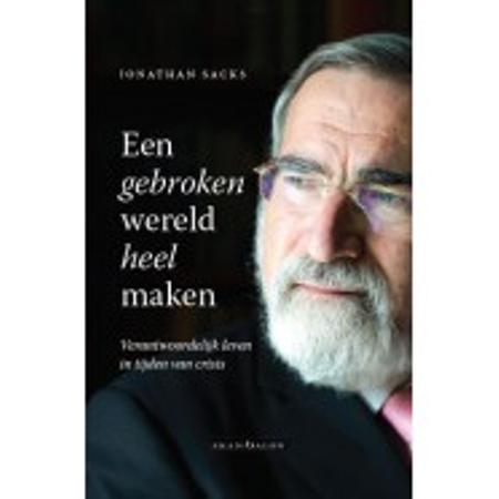 EEN GEBROKEN WERELD HEEL MAKEN - J. Sacks