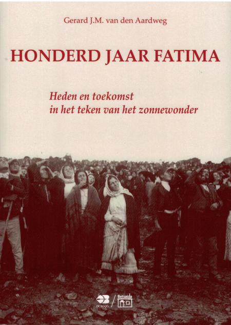 HONDERD JAAR FATIMA - G.J.M. van den Aardeweg