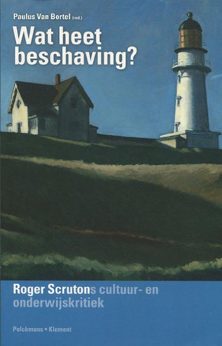 WAT HEET BESCHAVING? Roger Scrutons kritiek - Van Bortel