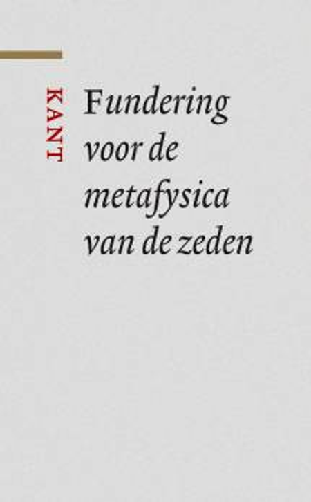FUNDERING VOOR DE METAFYSICA VAN DE ZEDEN - KANT