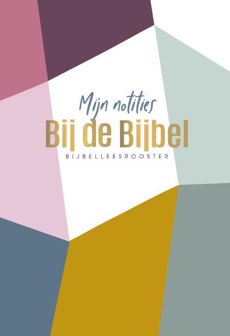 MIJN NOTITIES BIJ DE BIJBEL - bijbelleesrooster
