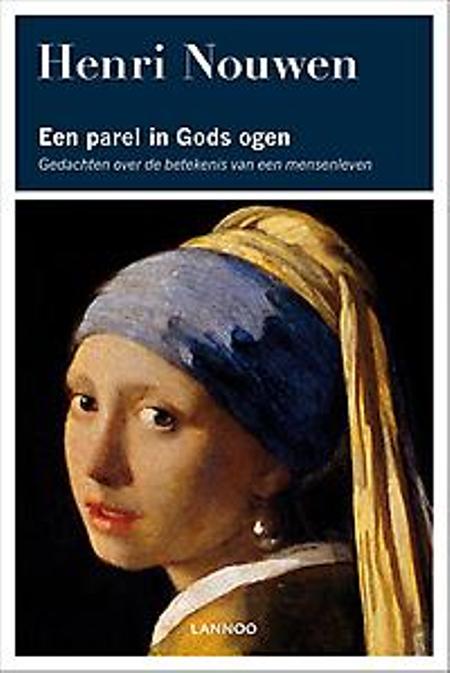 EEN PAREL IN GODS OGEN - HENRI NOUWEN