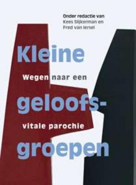 KLEINE GELOOFSGROEPEN - KEES SLIJKERMAN
