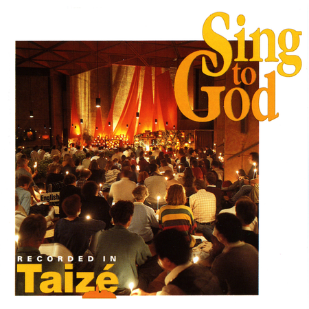 SING TO GOD - TAIZE