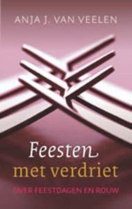 FEESTDAGEN EN ROUW - A.J.Van Veelen