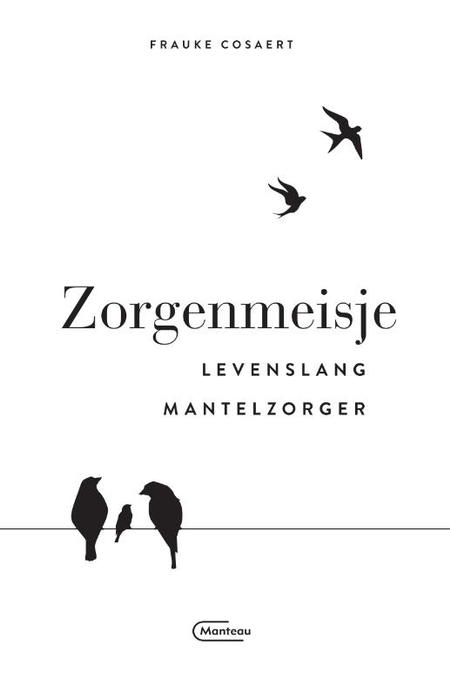 ZORGENMEISJE - levenslang mantelzorger - Frauke Cosaert
