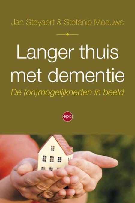 LANGER THUIS MET DEMENTIE - Jan STEYAERT