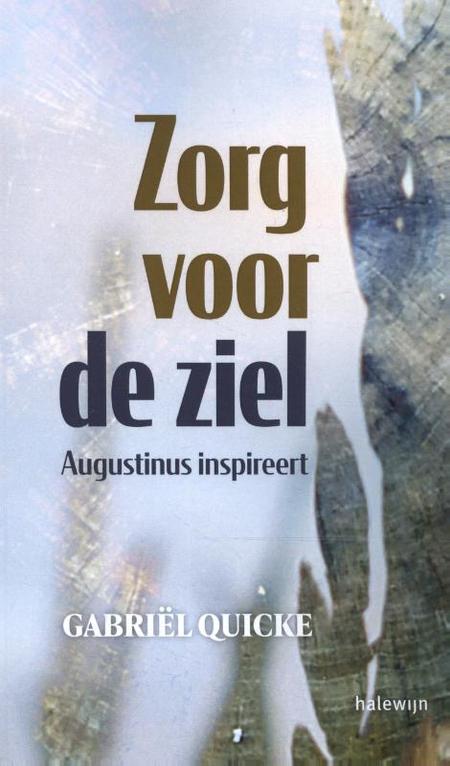 ZORG VOOR DE ZIEL - AUGUSTINUS INSPIREERT - Gabriël Quicke