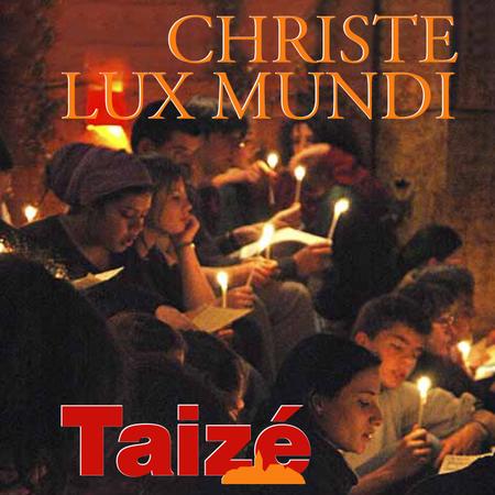 CHRISTE LUX MUNDI - TAIZE