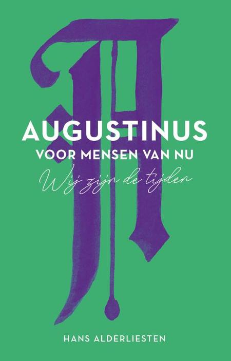 AUGUSTINUS VOOR MENSEN VAN NU - H. ALDERLIESTEN