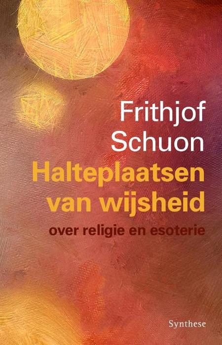HALTEPLAATSEN VAN WIJSHEID - F. Schuon