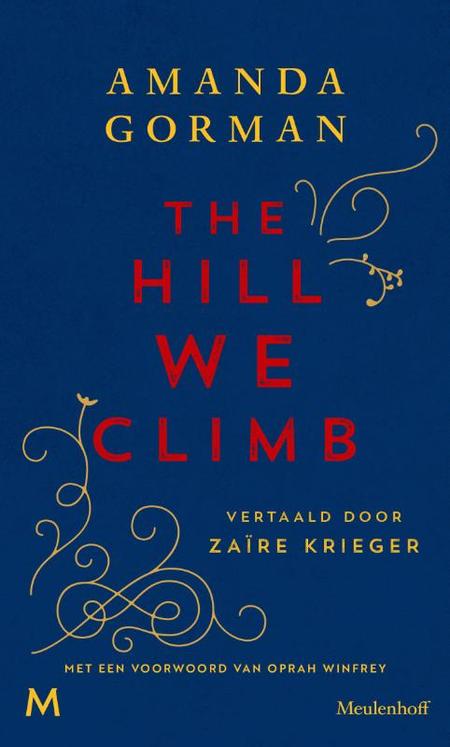 THE HILL WE CLIMB - Nederlandse editie - Amanda Gorman