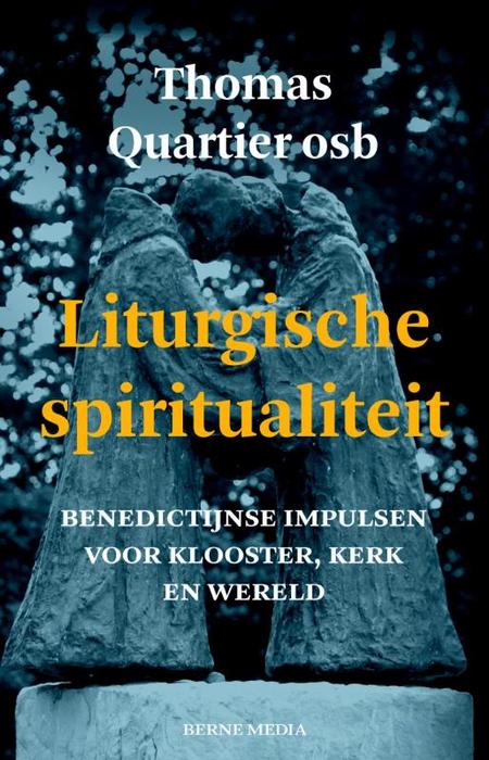 LITURGISCHE SPIRITUALITEIT - THOMAS QUARTIER OSB