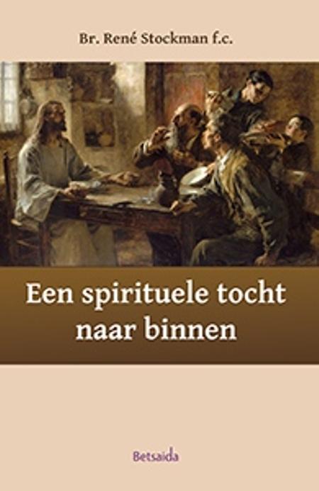 EEN SPIRITUELE TOCHT NAAR BINNEN - RENE STOCKMAN