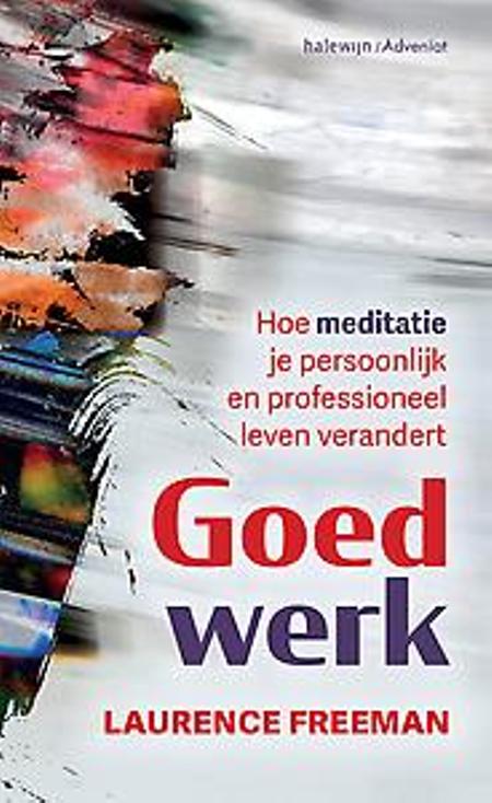 GOED WERK - MEDITATIE - LAURENCE FREEMAN