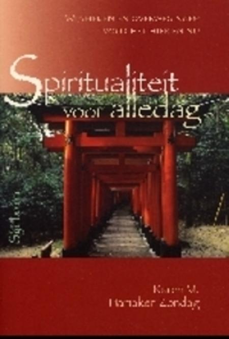 SPIRITUALITEIT VOOR ALLEDAG - KAREN HAMAKER-ZONDAG